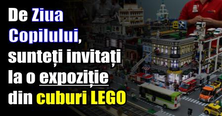 De Ziua Copilului, sunteți invitați la o expoziție din cuburi LEGO