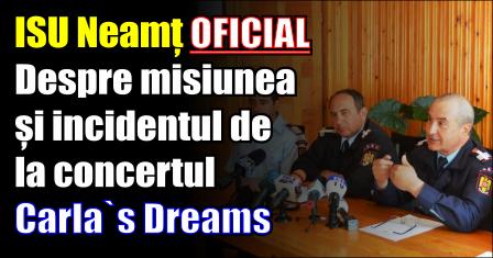 ISU Neamț Cauza incidentului de la Carla`s Dreams și cum s-a desfășurat evenimentul