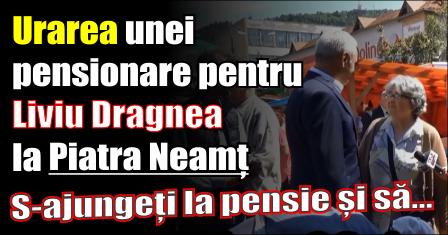 Mesaj emoționant al unei pensionare din Piatra Neamț pentru Liviu Dragnea