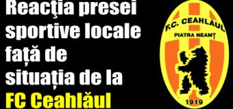 Reacţia presei sportive locale față de situația de la FC Ceahlăul
