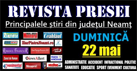 Revista presei Neamt 22 05 2016