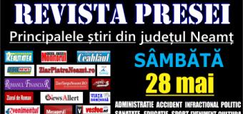 Revista presei – 28 05 2016 Principalele știri din Neamț