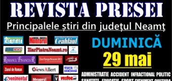 Revista presei – 29 05 2016 Principalele știri din Neamț