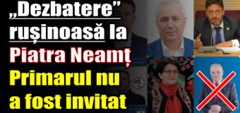 """""""Dezbatere"""" rușinoasă la Piatra Neamț. Primarul nu a fost invitat"""