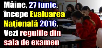 Mâine, 27 iunie, începe Evaluarea Naţională 2016. Vezi regulile din sala de examen
