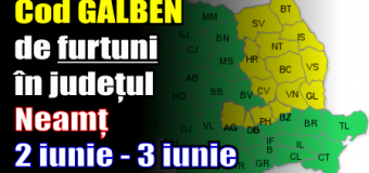 Cod GALBEN de furtuni în județul Neamț – 2 iunie – 3 iunie