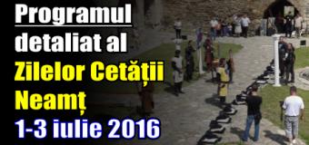 Programul detaliat al Zilelor Cetății Neamț 1-3 iulie 2016