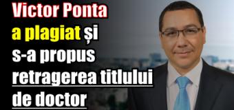 Victor Ponta a plagiat și s-a propus retragerea titlului de doctor.