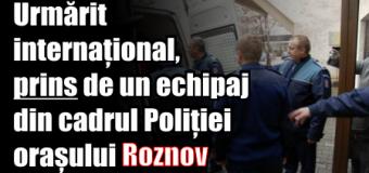 Urmărit internațional, prins de un echipaj din cadrul Poliției orașului Roznov