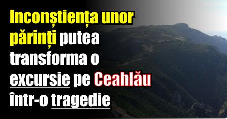 Inconștiența unor părinți putea transforma o excursie pe Ceahlău într-o tragedie