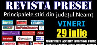 Revista presei – 29 07 2016 Principalele știri din Neamț