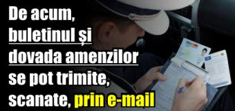 De acum, buletinul și dovada amenzilor se pot trimite, scanate, prin e-mail