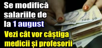 Se modifică salariile de la 1 august. Vezi cât vor câștiga medicii și profesorii