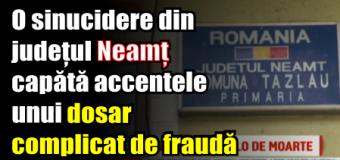 O sinucidere din județul Neamț capătă accentele unui dosar complicat de fraudă