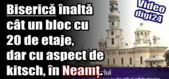 Biserică înaltă cât un bloc cu 20 de etaje, dar cu aspect de kitsch, în Neamț.