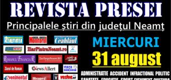 Revista presei – 31 08 2016 Principalele știri din Neamț