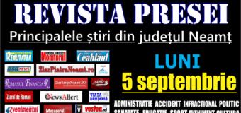 Revista presei – 5 09 2016 Principalele știri din Neamț
