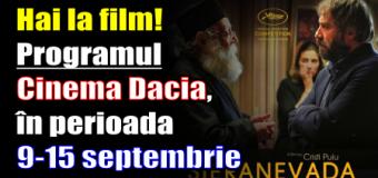 Hai la film! Programul Cinema Dacia, în perioada 9-15 septembrie