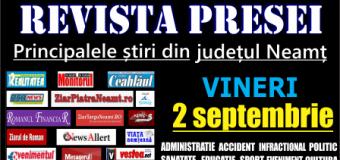 Revista presei – 2 09 2016 Principalele știri din Neamț