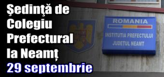 Şedinţă de Colegiu Prefectural la Neamț – 29 septembrie