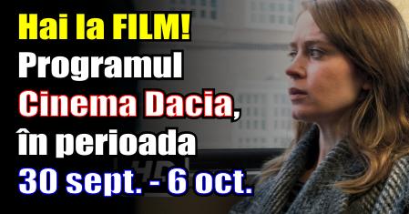 Hai la film! Programul Cinema Dacia, în perioada 30 septembrie – 6 octombrie