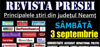 Revista presei – 3 09 2016 Principalele știri din Neamț