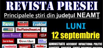 Revista presei – 12 09 2016 Principalele știri din Neamț