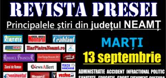 Revista presei – 13 09 2016 Principalele știri din Neamț