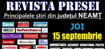 Revista presei – 15 09 2016 Principalele știri din Neamț