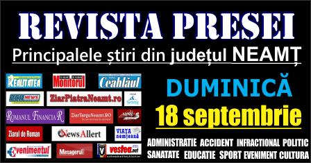 Revista presei – 18 09 2016 Principalele știri din Neamț