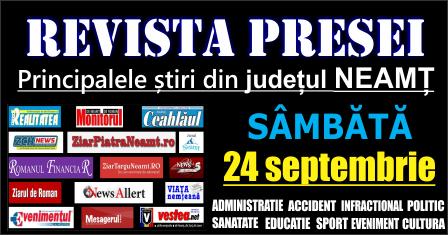 Revista presei – 24 09 2016 Principalele știri din Neamț