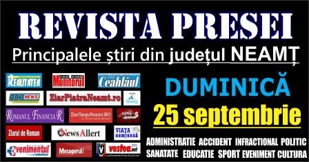 Revista presei – 25 09 2016 Principalele știri din Neamț