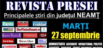 Revista presei – 27 09 2016 Principalele știri din Neamț