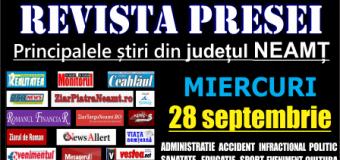 Revista presei – 28 09 2016 Principalele știri din Neamț