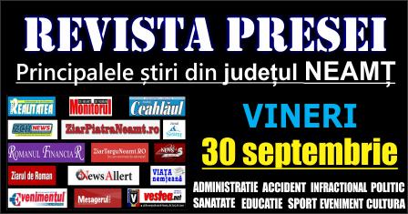 Revista presei – 30 09 2016 Principalele știri din Neamț
