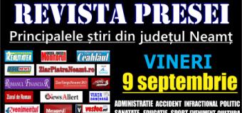 Revista presei – 9 09 2016 Principalele știri din Neamț