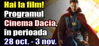 Hai la film! Programul Cinema Dacia, în perioada 28 octombrie – 3 noiembrie