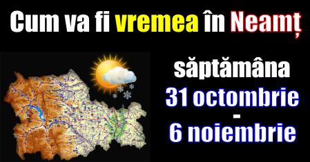 Cum va fi vremea în Neamț – săptămâna 31 octombrie – 6 noiembrie