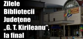 """Zilele Bibliotecii Judeţene """"G. T. Kirileanu"""", la final"""