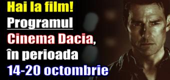 Hai la film! Programul Cinema Dacia, în perioada 14-20 octombrie