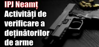 IPJ Neamț – Activități de verificare a deținătorilor de arme