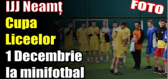 IJJ Neamț – Cupa Liceelor 1 Decembrie la minifotbal