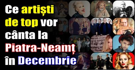 Ce artiști de top vor cânta la Piatra-Neamț în luna Decembrie 2016