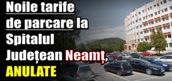 Noile tarife de parcare la Spitalul Județean Neamț, ANULATE