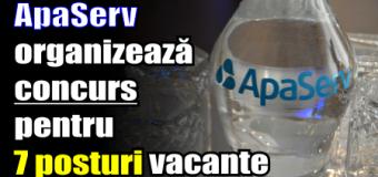 ApaServ organizează concurs pentru 7 posturi vacante