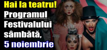 Hai la teatru! Programul Festivalului – sâmbătă, 5 noiembrie