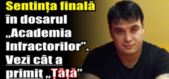 """Sentința finală în dosarul """"Academia Infractorilor"""". Vezi cât a primit """"Țâță"""""""