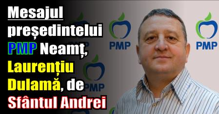 Mesajul președintelui PMP Neamț, Laurențiu Dulamă, de Sfântul Andrei