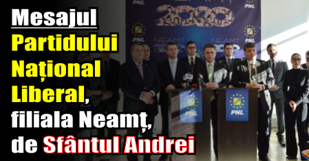 Mesajul Partidului Național Liberal, filiala Neamț, de Sfântul Andrei