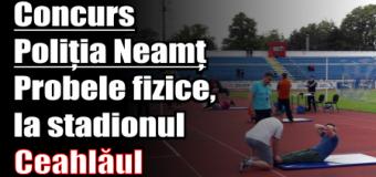 Concurs Poliția Neamț – probele fizice, la stadionul Ceahlăul